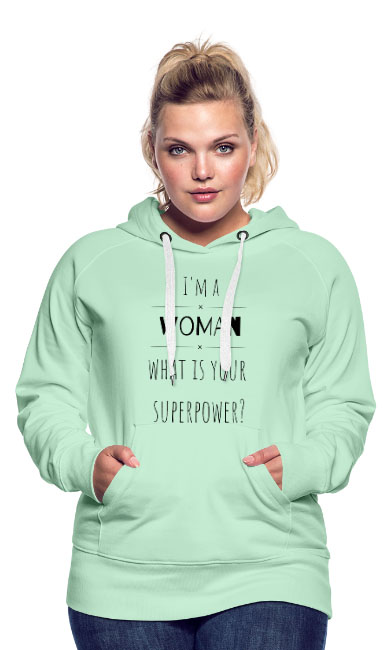 T-shirt chic et choc - Sweat-shirt à capuche pour femmes + motif I'm a woman what is your superpower